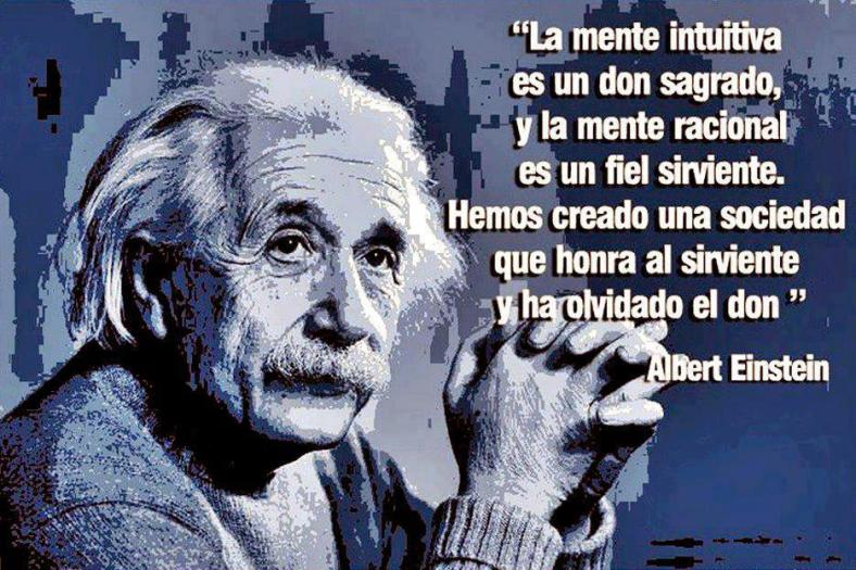 la-mente-intuitiva-es-un-don-sagrado-y-la-mente-racional-es-un-fiel-sirviente.-hemos-creado-una-sociedad-que-honra-al-sirviente-y-ha-olvidado-el-don-albert-einstein