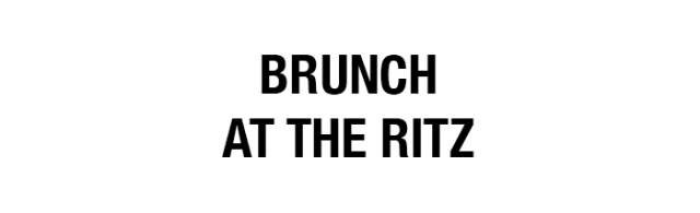 brunch at the ritz