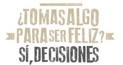 tomar decisiones para ser feliz, si decisiones